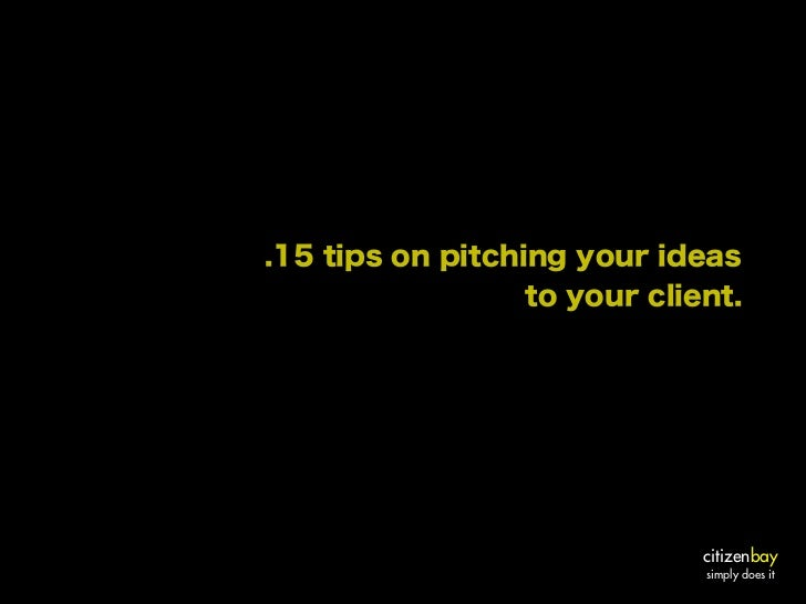 .15 tips on pitching your ideas                  to your client.                              citizenbay                  ...