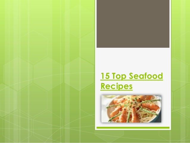 15 Top SeafoodRecipes