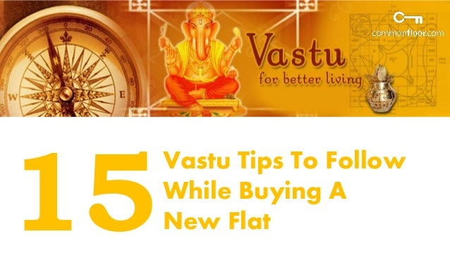 15 Vastu Tips to follow to buy the Perfect Flat