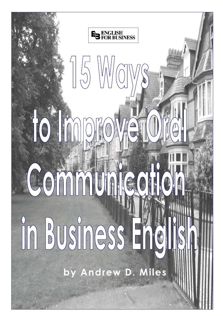 by Andrew D. Miles        15 ways to improve communication in business English       Copyright by Andrew D. Miles and Engl...