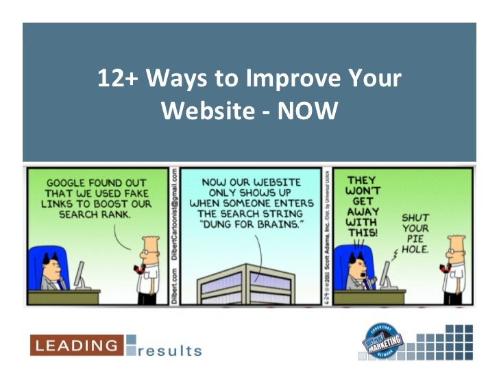 12+ Ways to Improve Your          Website -‐ NOW