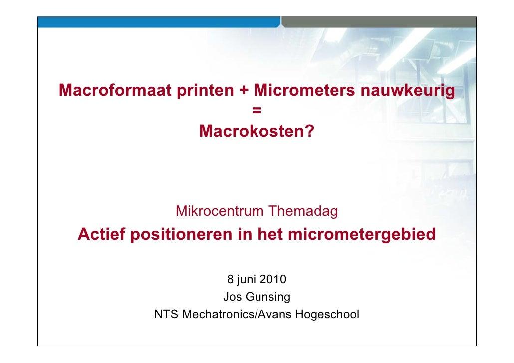 Macroformaat printen + Micrometers nauwkeurig              p                              g                        =      ...