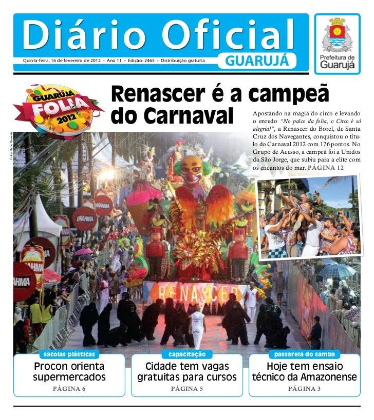 Diário Oficial                      Quinta-feira, 16 de fevereiro de 2012 • Ano 11 • Edição: 2465 • Distribuição gratuita ...