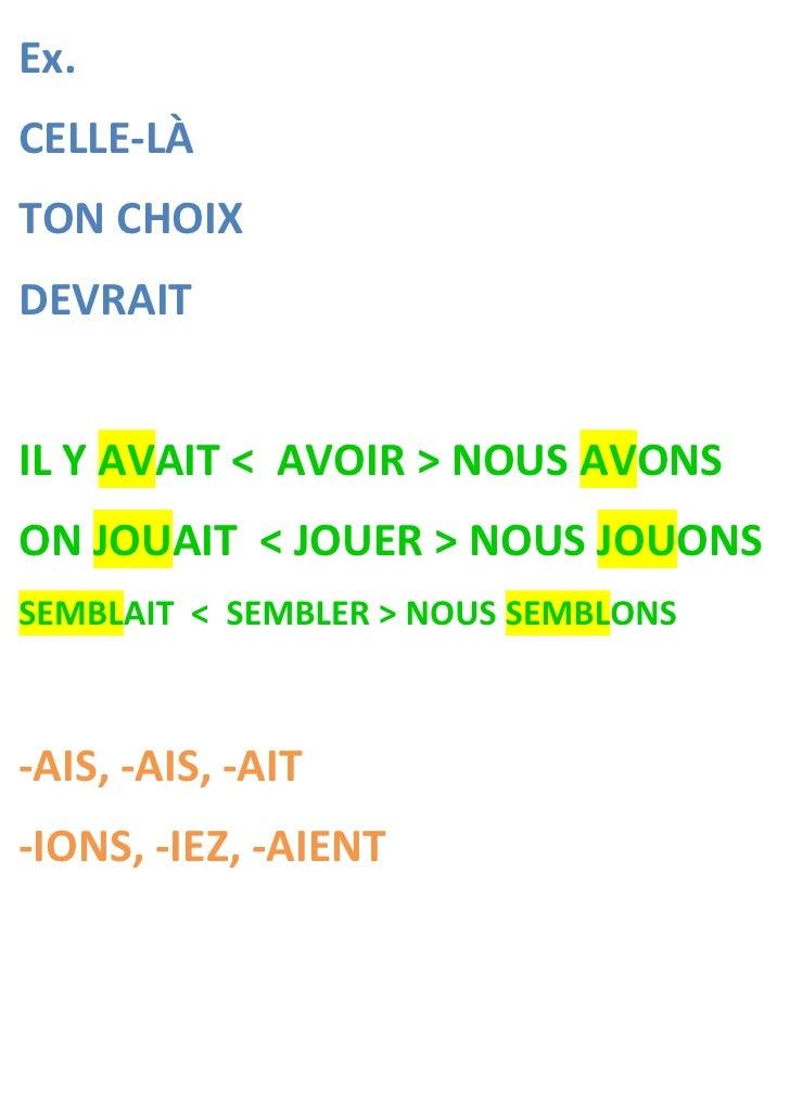 Ex.CELLE-LÀTON CHOIXDEVRAITIL Y AVAIT < AVOIR > NOUS AVONSON JOUAIT < JOUER > NOUS JOUONSSEMBLAIT < SEMBLER > NOUS SEMBLON...