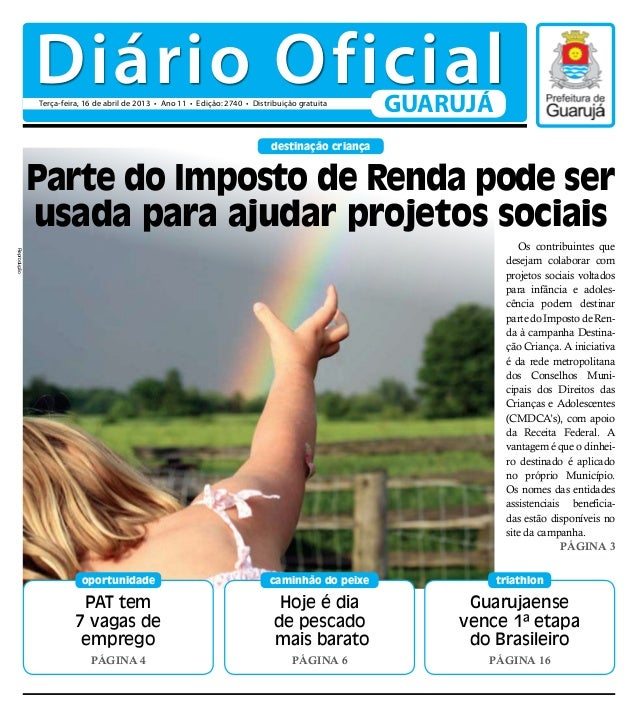 Diário Oficial             Terça-feira, 16 de abril de 2013 • Ano 11 • Edição: 2740 • Distribuição gratuita               ...