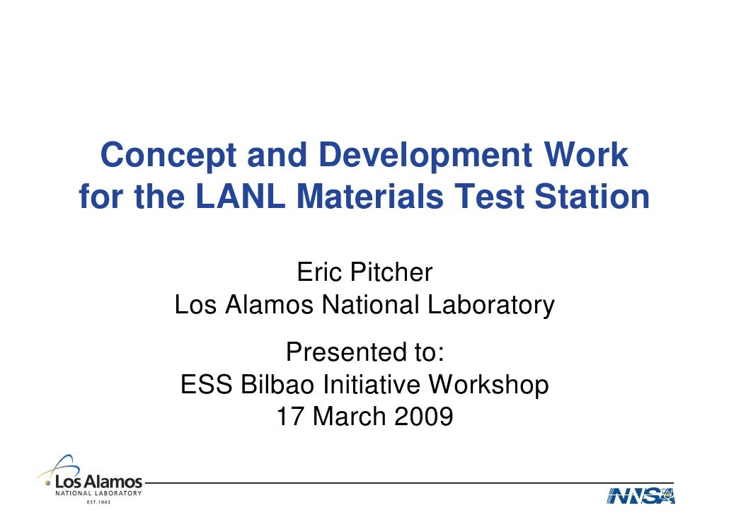 Concept and Development Work for the LANL Materials Test Station                Eric Pitcher      Los Alamos National Labo...