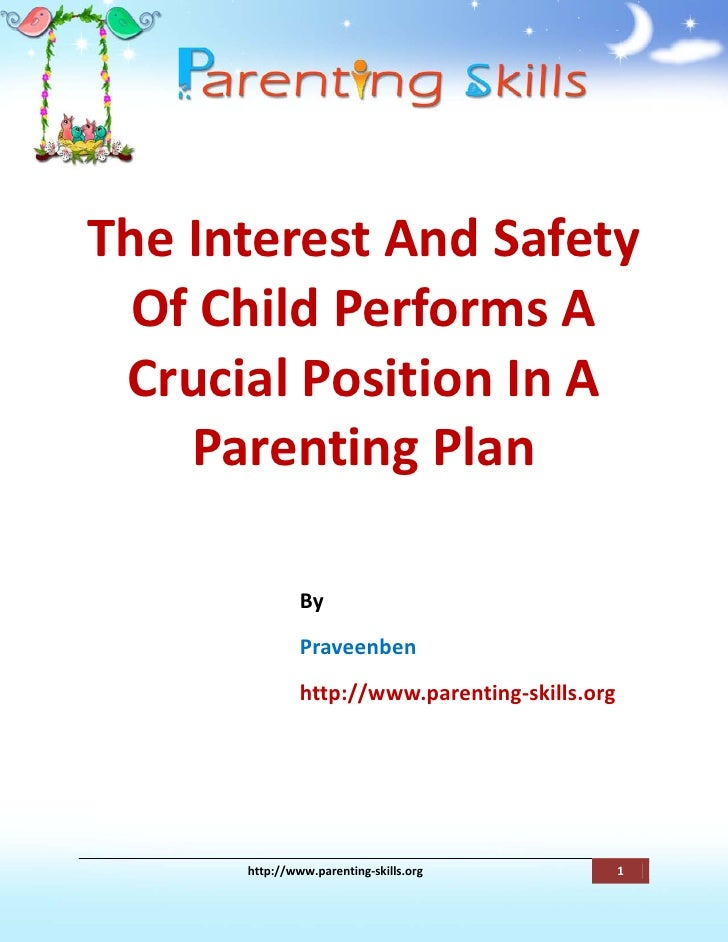 The Interest And Safety   Of Child Performs A  Crucial Position In A     Parenting Plan                 By                ...