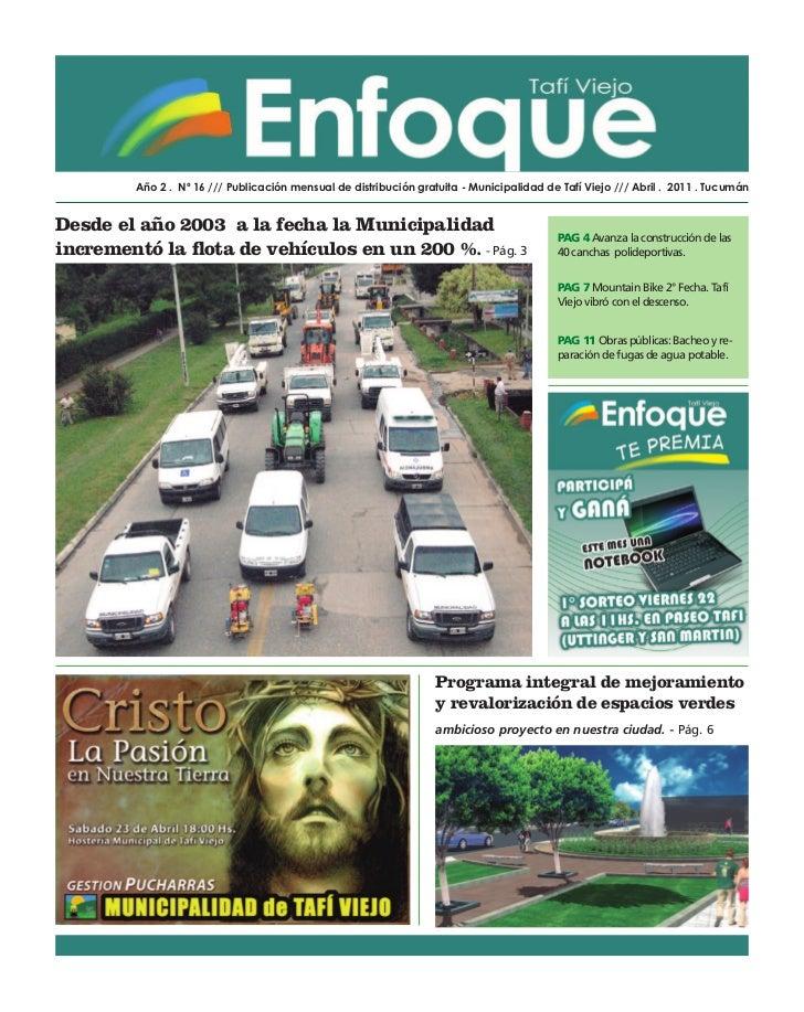 Año 2 . Nº 16 /// Publicación mensual de distribución gratuita - Municipalidad de Tafí Viejo /// Abril . 2011 . TucumánDes...
