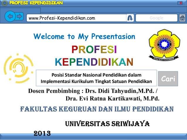 X www.Profesi-Kependidikan.com Google Posisi Standar Nasional Pendidikan dalam Implementasi Kurikulum Tingkat Satuan Pendi...