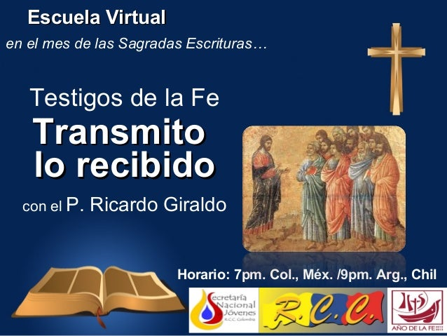 TransmitoTransmito Testigos de la Fe Escuela VirtualEscuela Virtual con el P. Ricardo Giraldo en el mes de las Sagradas Es...