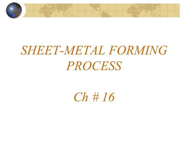 SHEET-METAL FORMING PROCESS Ch # 16