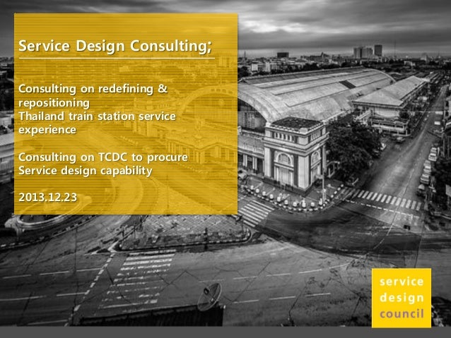 Service Design Consulting; Consulting on redefining & repositioning Thailand train station service experience Consulting o...