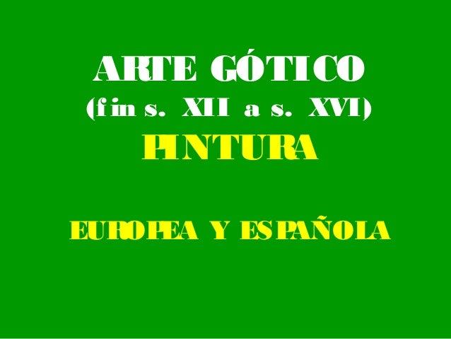 16.  Pintura gótica europea y española (2º bachillerato).