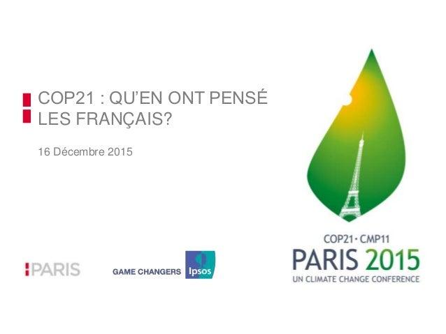 COP21 : QU'EN ONT PENSÉ LES FRANÇAIS? 16 Décembre 2015