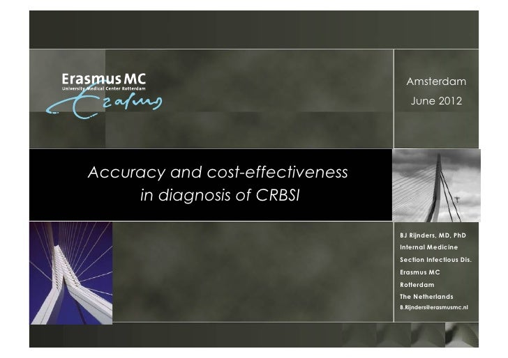 Amsterdam                                     June 2012Accuracy and cost-effectiveness     in diagnosis of CRBSI          ...