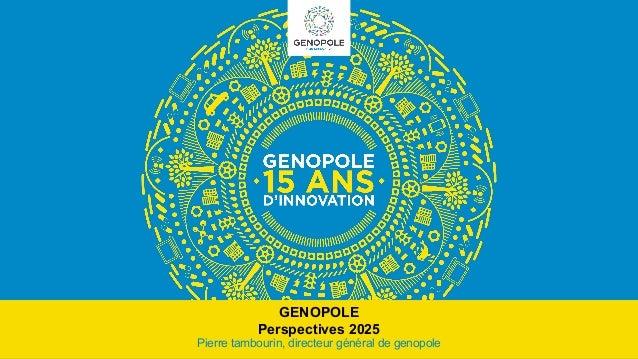 Genopole 1998-2025 premier biocluster français Recherche et biotechnologies