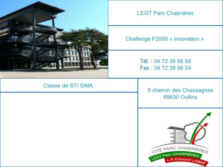 LEGT Parc Chabrières                    Challenge F2000 « innovation »                         Tél. : 04 72 39 56 56      ...