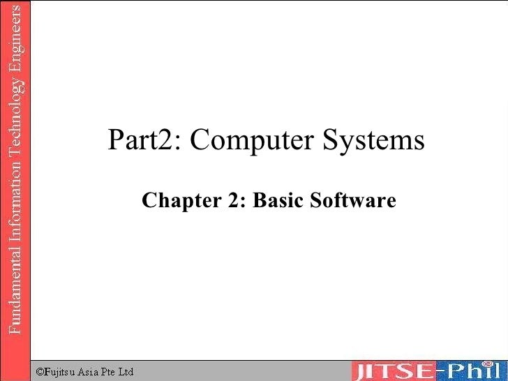 Part2: Computer Systems Chapter 2: Basic Software