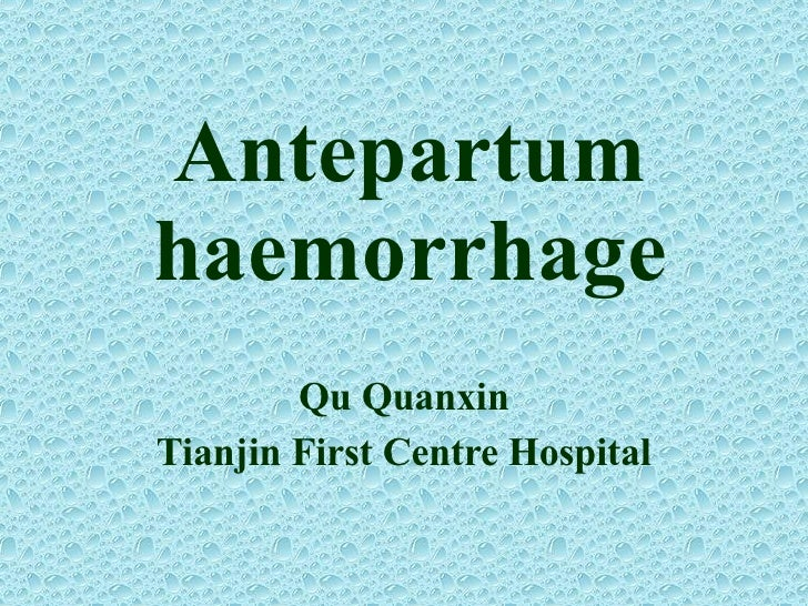 Antepartum haemorrhage Qu Quanxin Tianjin First Centre Hospital