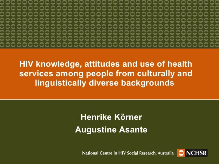 HIV knowledge, attitudes and use of health services among people from culturally and linguistically diverse backgrounds