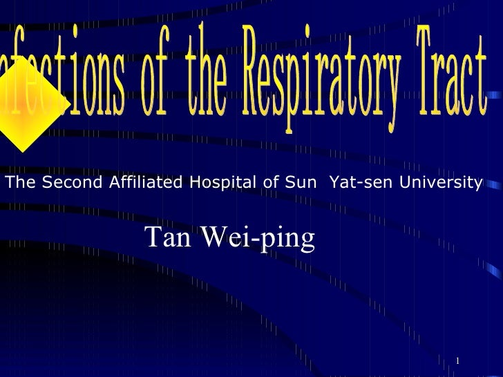 <ul><li>The Second Affiliated Hospital of Sun  Yat-sen University </li></ul><ul><li>Tan Wei-ping </li></ul>Infections of t...