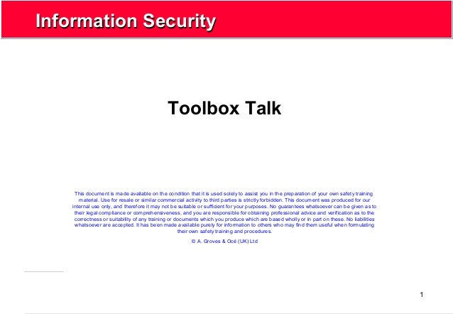 1 Information SecurityInformation Security Toolbox Talk This document is made available on the condition that it is used s...