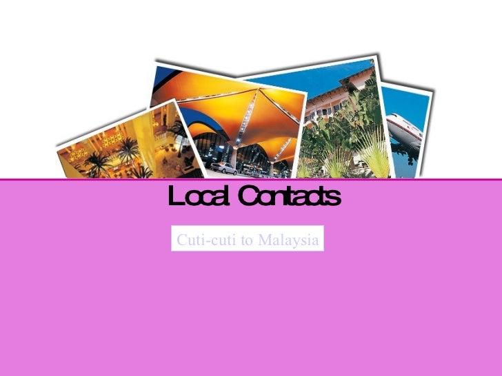 Local Contacts Cuti-cuti to Malaysia