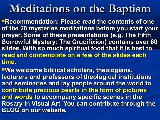 Meditations on the BaptismRecommendation:    Please read the contents of oneof the 20 mysteries meditations before you st...