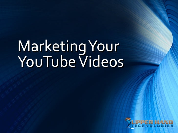 Marketing YourYouTube Videos