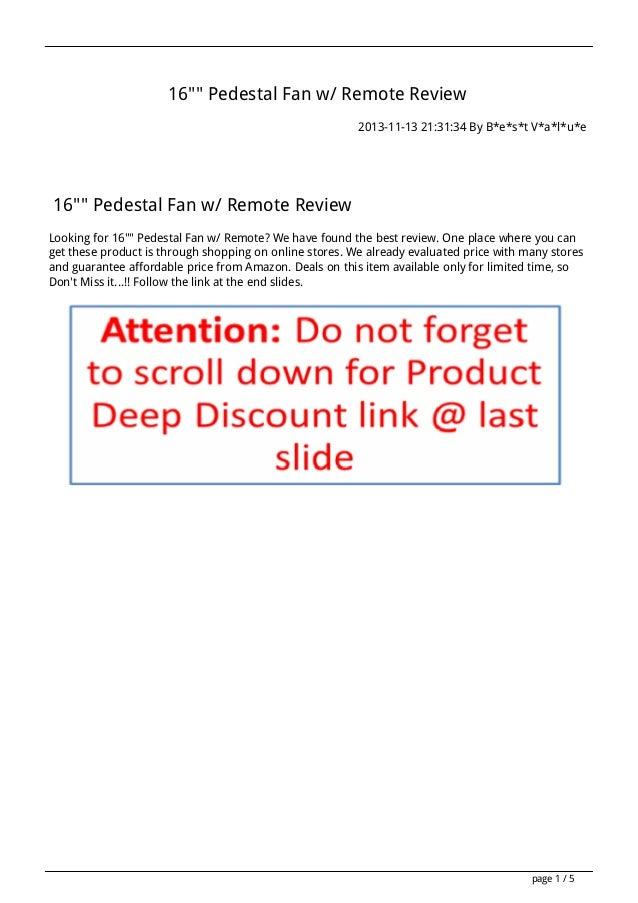 "16"""" Pedestal Fan w/ Remote Review 2013-11-13 21:31:34 By B*e*s*t V*a*l*u*e  16"""" Pedestal Fan w/ Remote Review Looking fo..."