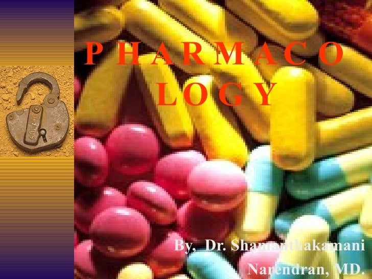 By,  Dr. Shamanthakamani Narendran, MD. PHARMACOLOGY