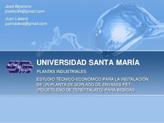 José Bejaranojosebc84@gmail.comJuan Laderajuanladera@gmail.com               UNIVERSIDAD SANTA MARÍA               PLANTAS...