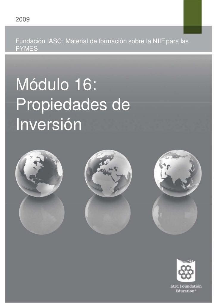 2009Fundación IASC: Material de formación sobre la NIIF para lasPYMESMódulo 16:Propiedades deInversión