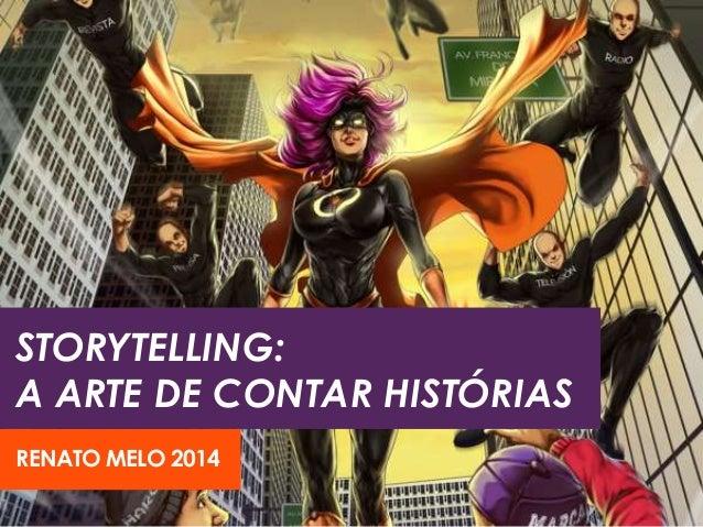 STORYTELLING:  A ARTE DE CONTAR HISTÓRIAS  RENATO MELO 2014