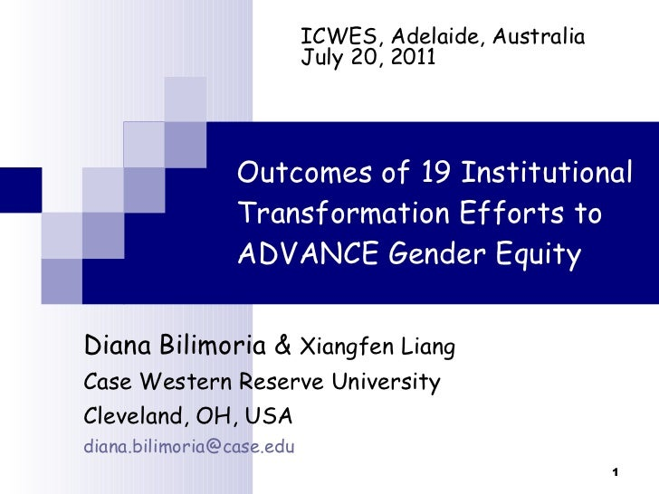 ICWES15 - The Outcomes of 19 Institutional Transformation Efforts to ADVANCE Gender Equality. Presented by Diana Bilimoria, Case Western Reserve University, United States