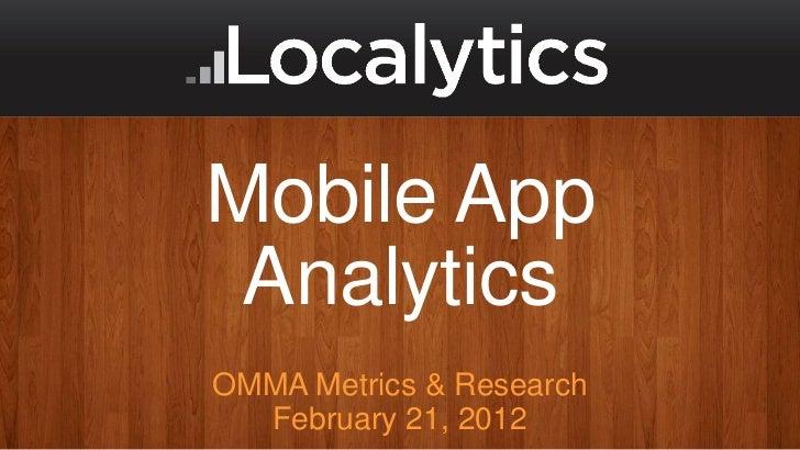 Mobile App AnalyticsOMMA Metrics & Research  February 21, 2012