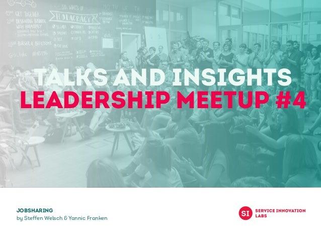 Talks and Insights LEADERSHIP Meetup #4 Jobsharing by Steffen Welsch & Yannic Franken