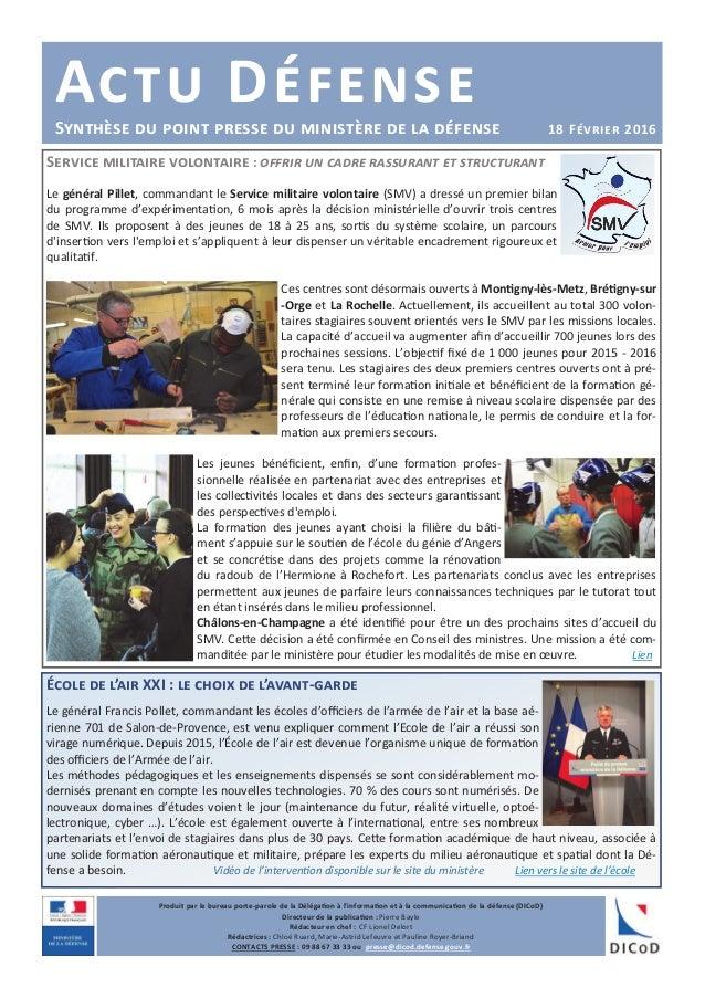Actu DéfenseSynthèse du point presse du ministère de la défense 18 Février 2016 Service militaire volontaire : offrir un c...