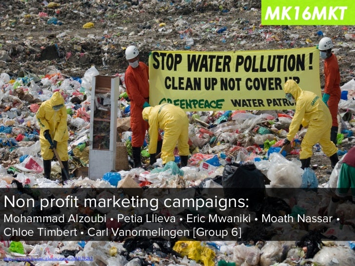 Non profit marketing campaigns:Mohammad Alzoubi • Petia Llieva • Eric Mwaniki • Moath Nassar •Chloe Timbert • Carl Vanormel...
