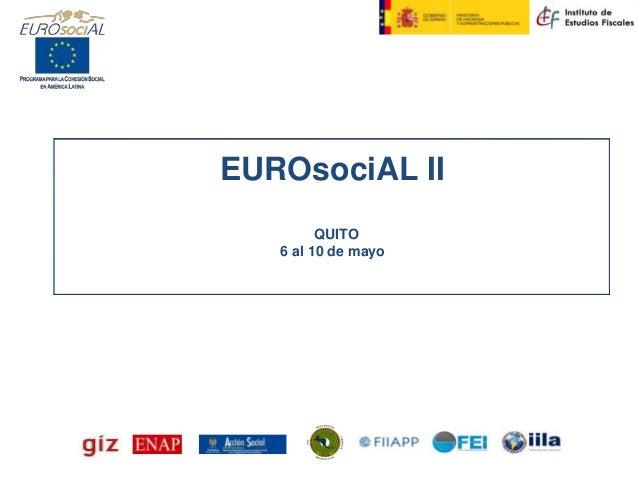 EUROsociAL II. Datos básicos del programa, objetivos, acciones y resultados esperados / IEF - Ministerio de Hacienda y Administraciones Públicas, España
