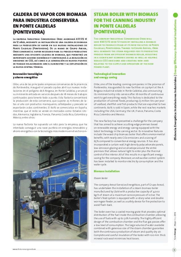 Innovación tecnológica y ahorro energético Orbe, una de las principales empresas conserveras de la provincia de Pontevedra...