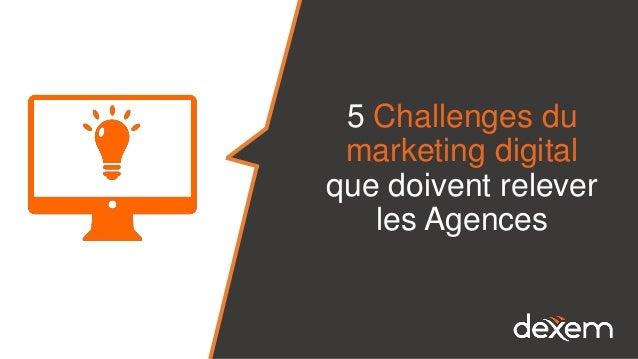 5 Challenges du marketing digital que doivent relever les Agences