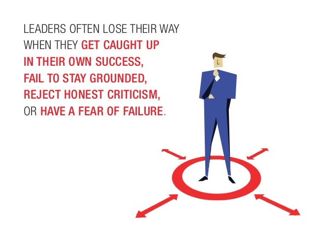 why leaders lose their way Simplistic notions of good and bad only cloud our understanding of why good  leaders lose their way, and how this could happen to any of us.