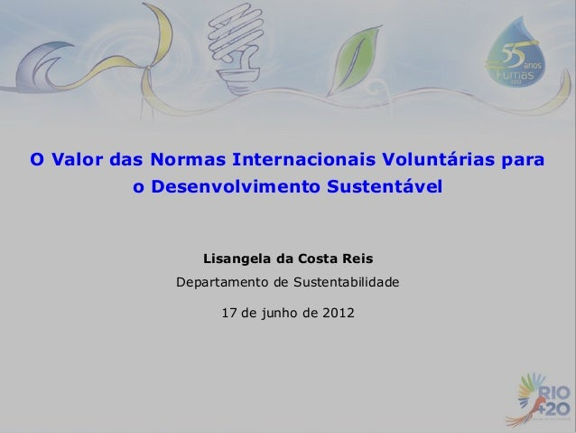 O Valor das Normas Internacionais Voluntárias para         o Desenvolvimento Sustentável                 Lisangela da Cost...