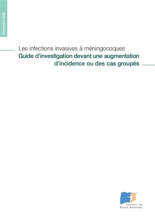 Septembre2006 Les infections invasives à méningocoques Guide d'investigation devant une augmentation d'incidence ou des ca...
