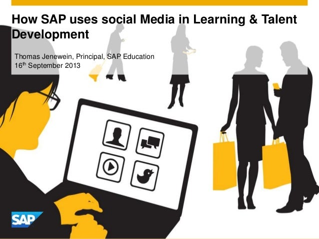 How SAP uses social Media in Learning & Talent Development Thomas Jenewein, Principal, SAP Education 16th September 2013
