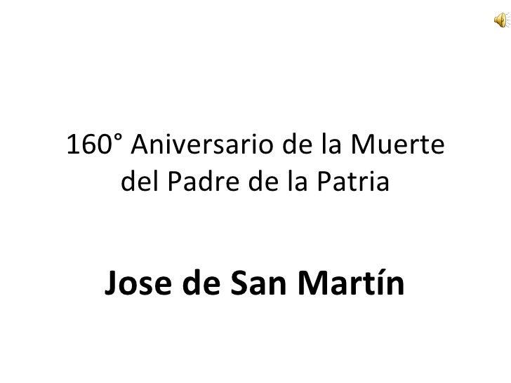 160° Aniversario de la Muerte del Padre de la Patria Jose de San Martín