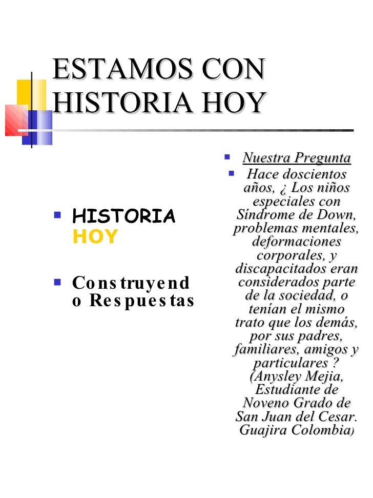 ESTAMOS CON  HISTORIA HOY <ul><li>HISTORIA   HOY </li></ul><ul><li>Construyendo Respuestas </li></ul><ul><li>Nuestra Pregu...