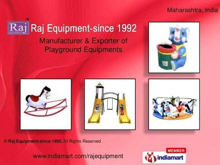 Maharashtra, India                 Manufacturer & Exporter of                  Playground Equipments© Raj Equipment-since ...