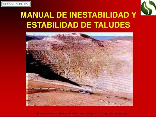 MANUAL DE INESTABILIDAD Y ESTABILIDAD DE TALUDES Calle Puma #512, Col. Lomas de Echeveste, León, Guanajuato. C.p.37208, Te...